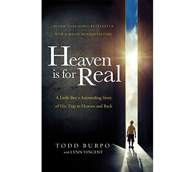 Heaven is for Real Movie Edition: A Little Boy\'s Astounding Story of His Trip to Heaven and Back by  Todd Burpo (RENT)