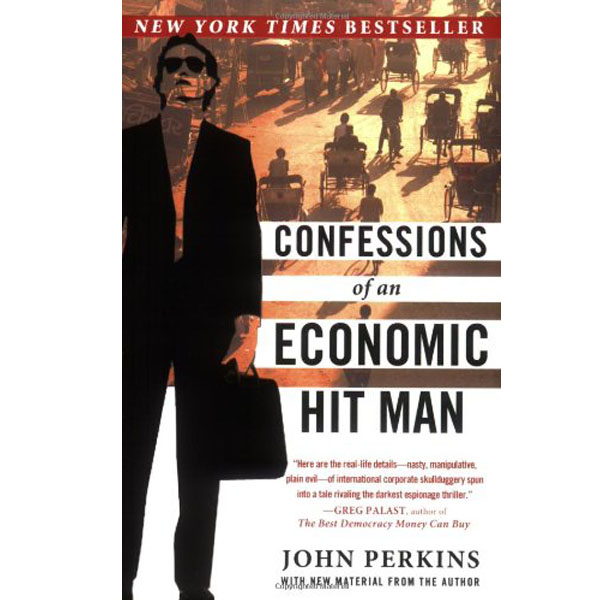Confessions of an Economic Hit Man by John Perkins (RENT)