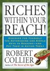 Riches Within Your Reach by Robert Collier
