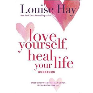 Love Yourself Heal Your Life by Louise L. Hay