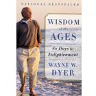 Wisdom Of Ages: 60 Days To Enlightenment By Wayne W. Dyer