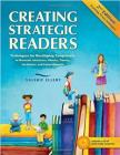 Creating Strategic Readers: Techniques for Developing Competency in Phonemic Awareness, Phonics, Fluency, Vocabulary, and Comprehension