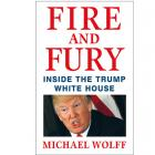 Fire and Fury: Inside the Trump White House by Michael Wolff (RENT)