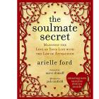 The Soulmate Secret: Manifest the Love of Your Life with the Law of Attraction  by Arielle Ford   (RENT)