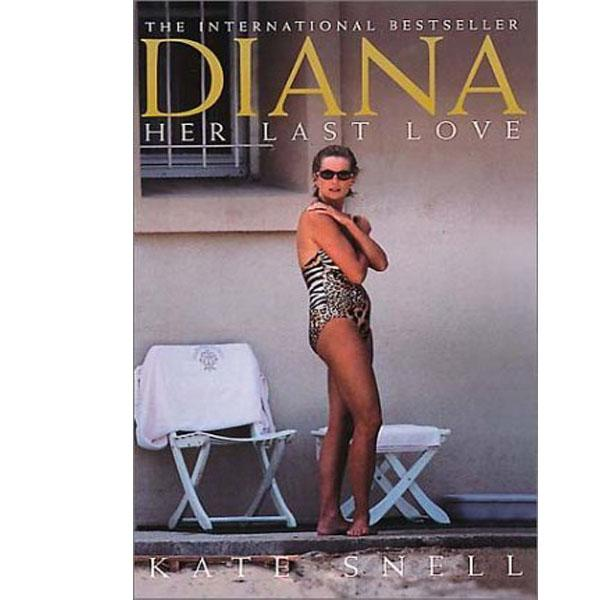 Diana: Her Last Love (Diana Princess of Wales) illustrated edition by Snell, Kate published by Andre Deutsch Ltd (RENT)