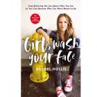 Girl, Wash Your Face: Stop Believing the Lies About Who You Are so You Can Become Who You Were Meant to Be (RENT)