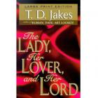 The Lady, Her Lover, and Her Lord by T.D. Jakes