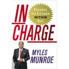 In Charge: Finding the Leader Within You by Myles Munroe