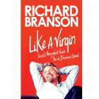 Like a Virgin: Secrets They Won't Teach You at Business School by Richard Branson (RENT)