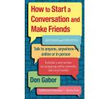 How To Start A Conversation And Make Friends: Revised And Updated by Don Gabor (RENT)