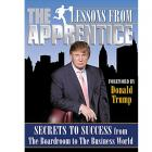Lessons from the Apprentice: Secrets to Success from the Boardroom to the Business World by Michael Robin and Authorized by The Apprentice (RENT)