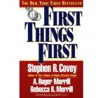 First Things First by Stephen R. Covey and A. Roger Merrill (RENT)